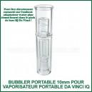 Bubbler 10mm portable pour IQ Da Vinci