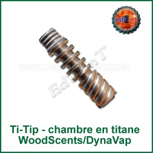 Chambre de vaporisation Ti-Tip en titane WoodScents