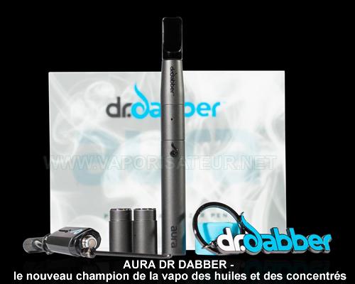 Vaporisateur pen pour huiles Aura Dr Dabber