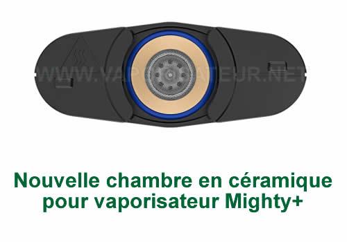 Nouvelle chambre céramique du vaporizer Mighty+ - le revêtement céramique permet de booster les saveurs et le côté aromatique