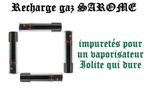 Recharge gaz Sarome pour vaporisateur Iolite 0 impureté
