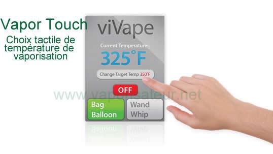 Ecran tactile de vaporisateur viVape2 avec technologie Vapor Touch